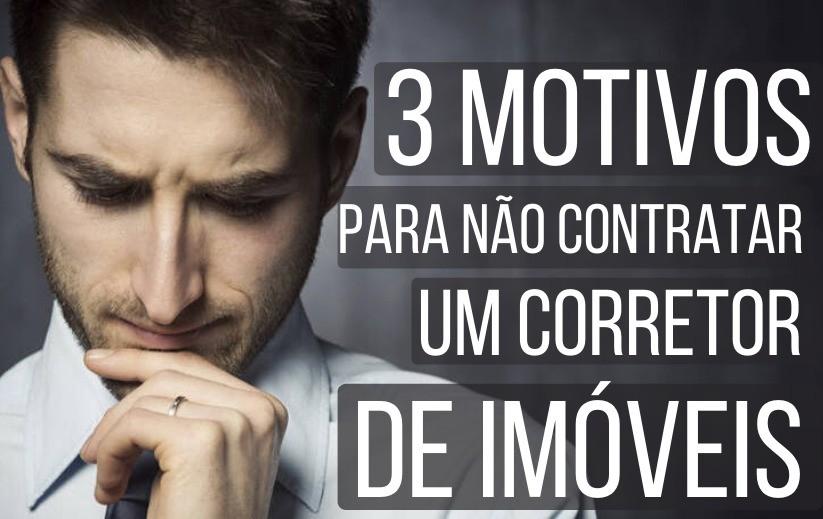 CORRETOR DE IMÓVEL: 3 Motivos Que Eu Não Recomendo